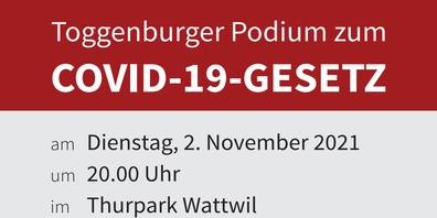 Am 2. November 2021 um 20:00 findet im Thurpark Wattwil ein Podium zum COVID-Gesetz statt.